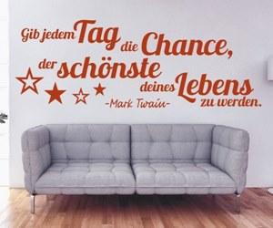 Wandtattoo Sprüche Kaufen mit Motivation und Weisheit - Gib jedem Tag die Chance, der schönste deines Lebens zu werden. - Mark Twain -