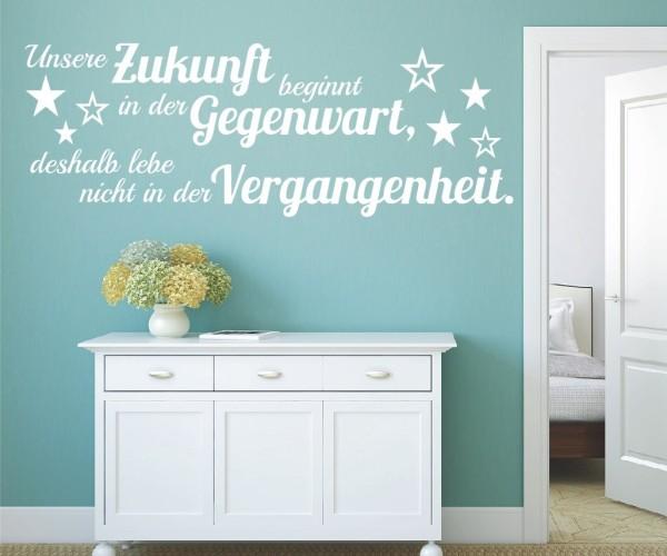 Wandtattoo - Unsere Zukunft beginnt in der Gegenwart, deshalb lebe nicht in der Vergangenheit. | 5