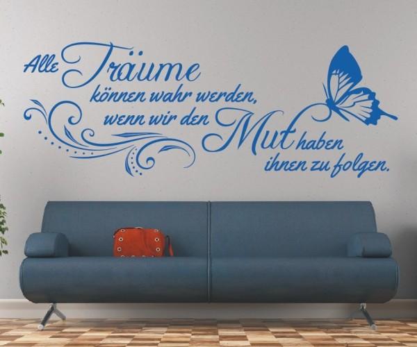 Wandtattoo - Alles Träume können wahr werden, wenn wir den Mut haben ihnen zu folgen. | 2