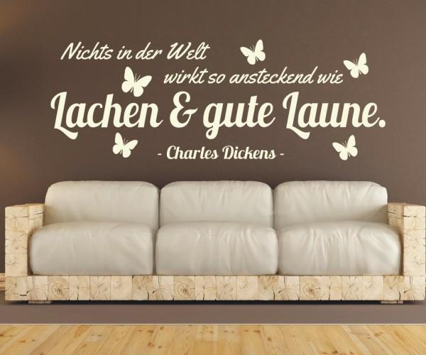 Wandtattoo - Nichts in der Welt wirkt so ansteckend wie Lachen & gute Laune. - Charles Dickens - Variante 4
