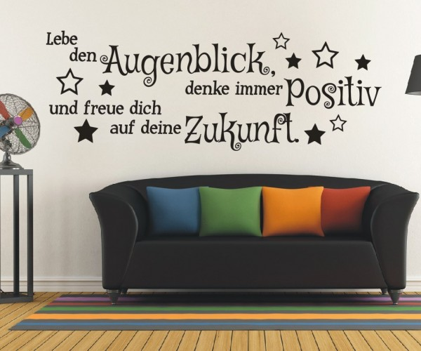 Wandtattoo - Lebe den Augenblick, denke immer Positiv und freue dich auf deine Zukunft. - Variante 4