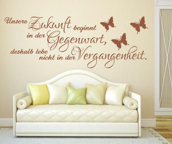 Wandtattoo - Unsere Zukunft beginnt in der Gegenwart, deshalb lebe nicht in der Vergangenheit.   4