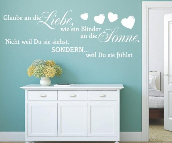 Wandtattoo - Glaube an die Liebe, wie ein Blinder an die Sonne. Nicht weil Du sie siehst, SONDERN... weil Du sie - Variante 2