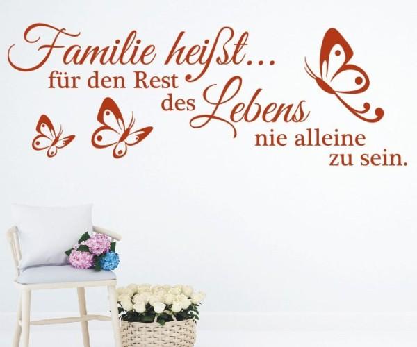 Wandtattoo - Familie heißt... für den Rest des Lebens nie alleine zu sein. - Variante 6