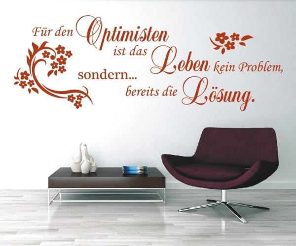 Wandtattoo - Für den Optimisten ist das Leben kein Problem, sondern... bereits die Lösung. - Variante 6