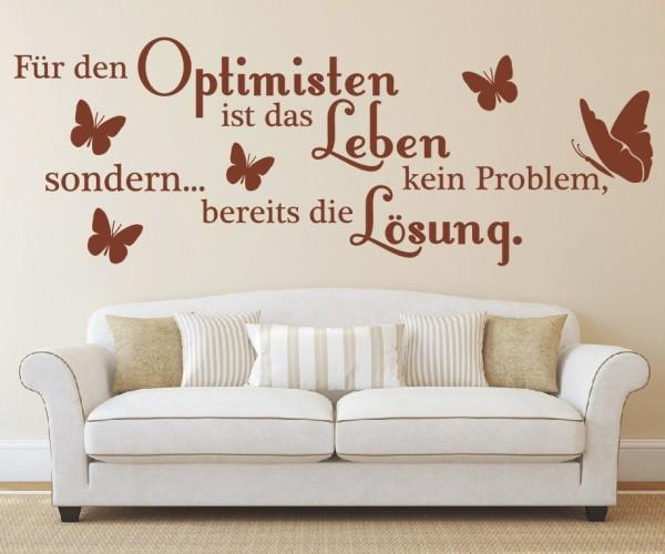 Wandtattoo - Für den Optimisten ist das Leben kein Problem, sondern... bereits die Lösung. - Variante 4