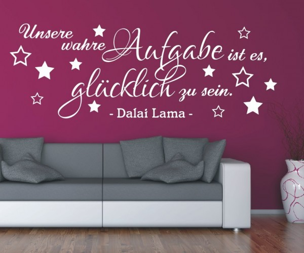 Wandtattoo - Unsere wahre Aufgabe ist es, glücklich zu sein. - Dalai Lama   2