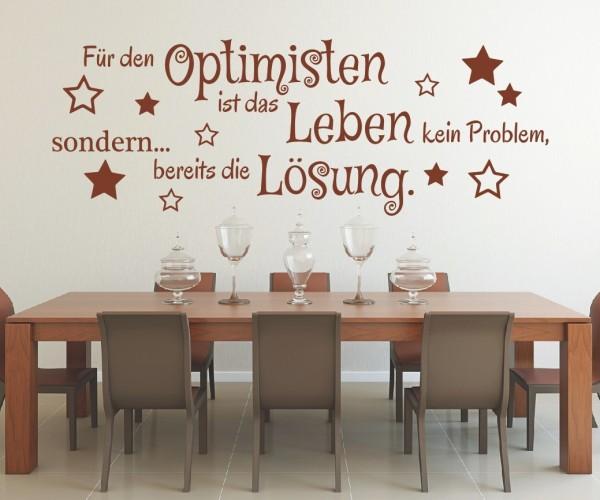 Wandtattoo - Für den Optimisten ist das Leben kein Problem, sondern... bereits die Lösung. - Variante 7