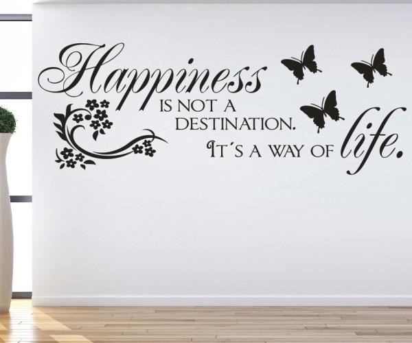 Wandtattoo - Happiness is not a destination. It´s a way of life. (Glück ist kein Ziel. Es ist eine Art zu Leben.) - Variante 2