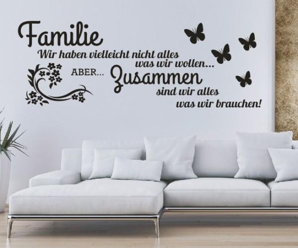 Wandtattoo - Familie Wir haben vielleicht nicht alles was wir wollen... ABER... Zusammen sind wir alles was wir - Variante 16