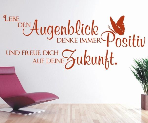 Wandtattoo - Lebe den Augenblick, denke immer Positiv und freue dich auf deine Zukunft. | 6