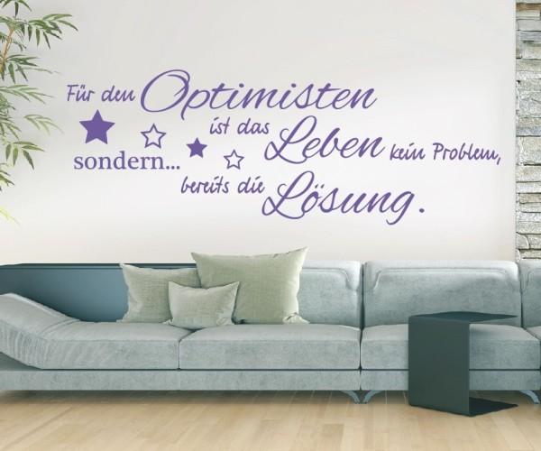 Wandtattoo - Für den Optimisten ist das Leben kein Problem, sondern... bereits die Lösung. - Variante 5