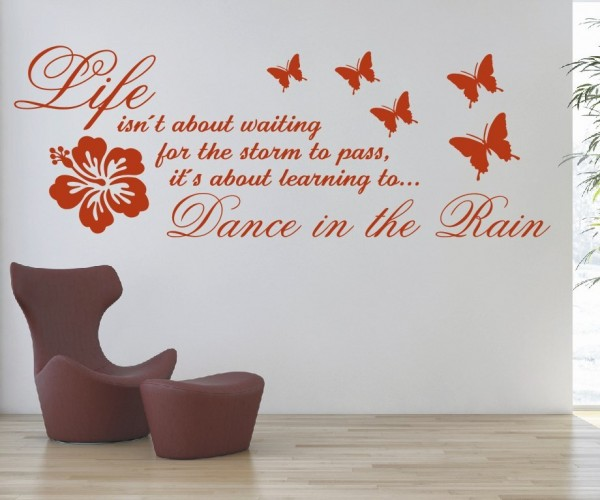 Wandtattoo - Life isn´t about waiting for the storm to pass, it´s about learning to Dance in the Rain. | 3