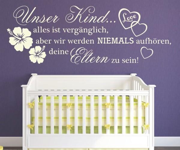 Wandtattoo - Unser Kind... alles ist vergänglich, aber wir werden NIEMALS aufhören, deine Eltern zu sein! - Variante 1