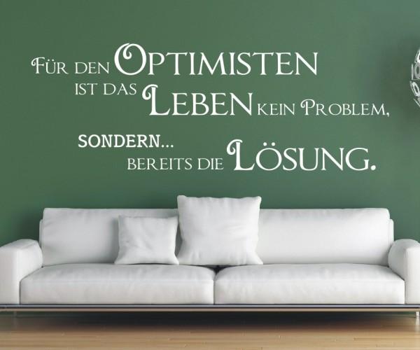 Wandtattoo - Für den Optimisten ist das Leben kein Problem, sondern... bereits die Lösung. - Variante 8