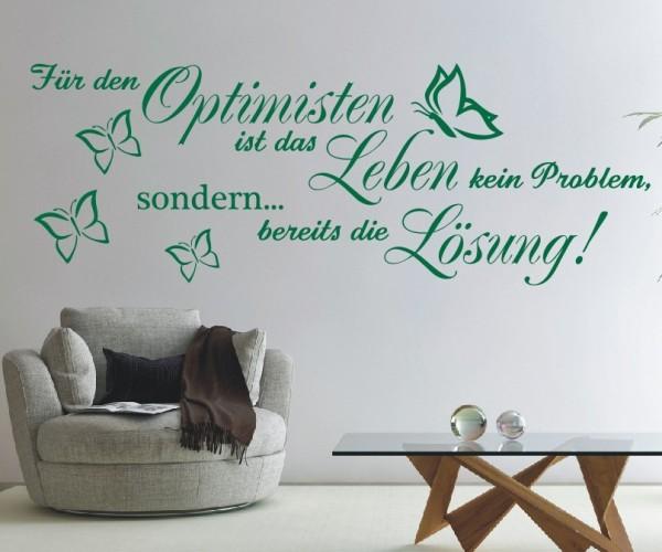 Wandtattoo - Für den Optimisten ist das Leben kein Problem, sondern... bereits die Lösung.   2