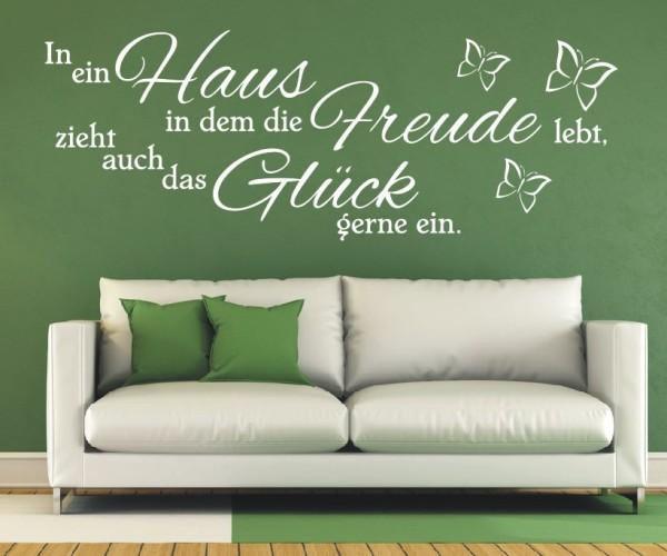 Wandtattoo - In ein Haus in dem die Freude lebt, zieht auch das Glück gerne ein. - Variante 8