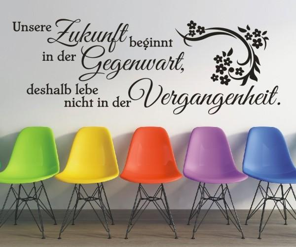 Wandtattoo - Unsere Zukunft beginnt in der Gegenwart, deshalb lebe nicht in der Vergangenheit. | 3