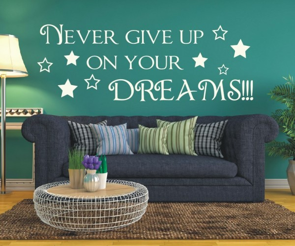 Wandtattoo - Never give up on your dreams!!! | 1