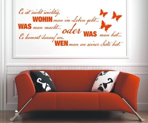 Wandtattoo - Es ist nicht wichtig, wohin man im Leben geht... was man macht... oder was man hat... Es kommt drauf | 1