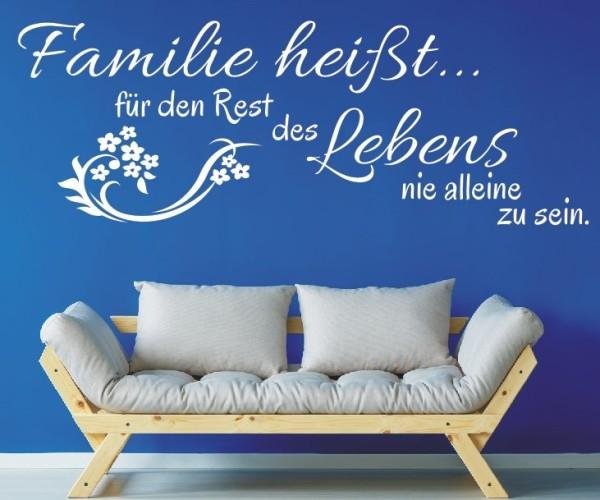 Wandtattoo - Familie heißt... für den Rest des Lebens nie alleine zu sein. - Variante 4