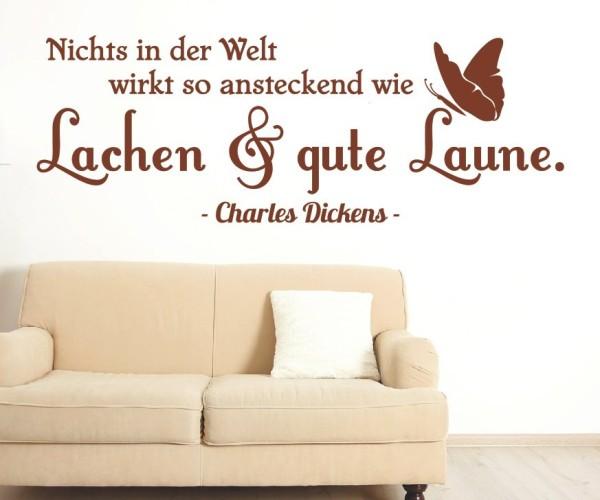 Wandtattoo - Nichts in der Welt wirkt so ansteckend wie Lachen & gute Laune. - Charles Dickens - - Variante 5