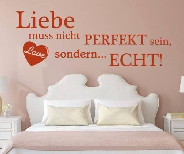 Wandtattoo - Liebe muss nicht perfekt sein, sondern... echt! - Variante 1