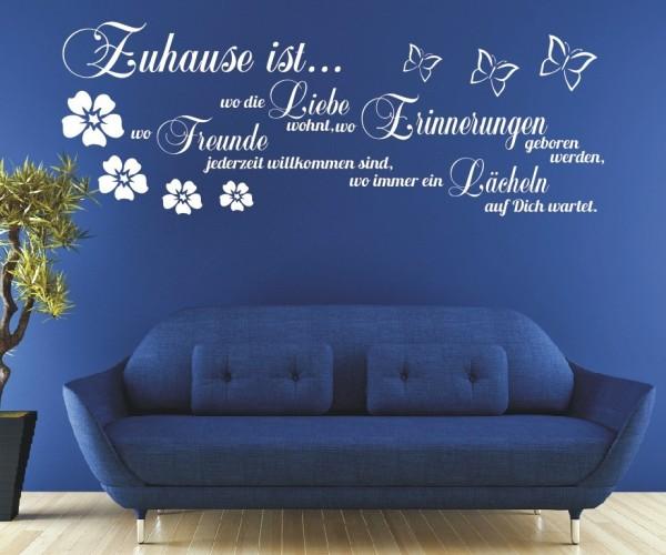 Wandtattoo - Zuhause ist... wo die Liebe wohnt, Erinnerungen geboren werden, wo Freunde jederzeit willkommen sind - Variante 6