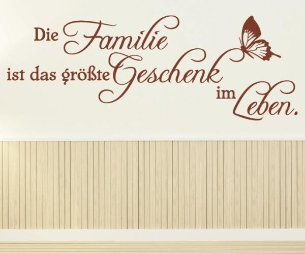 Wandtattoo - Die Familie ist das größte Geschenk im Leben.   3