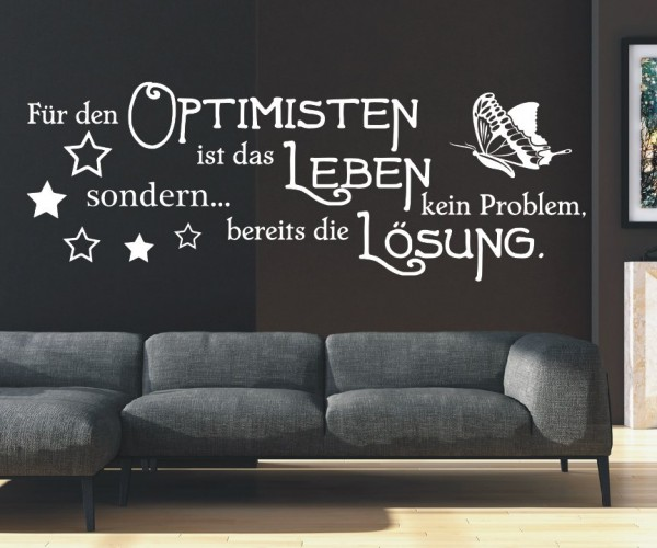 Wandtattoo - Für den Optimisten ist das Leben kein Problem, sondern... bereits die Lösung. - Variante 3