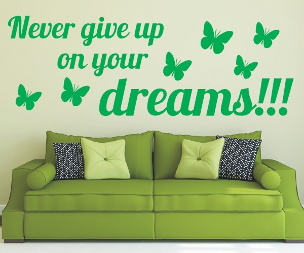 Wandtattoo - Never give up on your dreams!!! - Variante 3