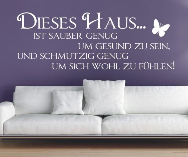 Wandtattoo - Dieses Haus... ist sauber genug, um gesund zu sein und schmutzig genug, um sich wohl zu fühlen! | 8