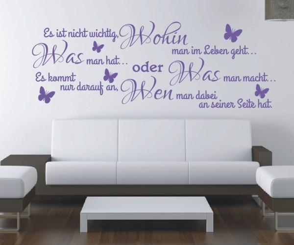 Wandtattoo - Es ist nicht wichtig, wohin man im Leben geht... was man macht... oder was man hat... Es kommt drauf | 7