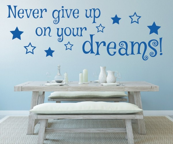 Wandtattoo - Never give up on your dreams!!! - Variante 6