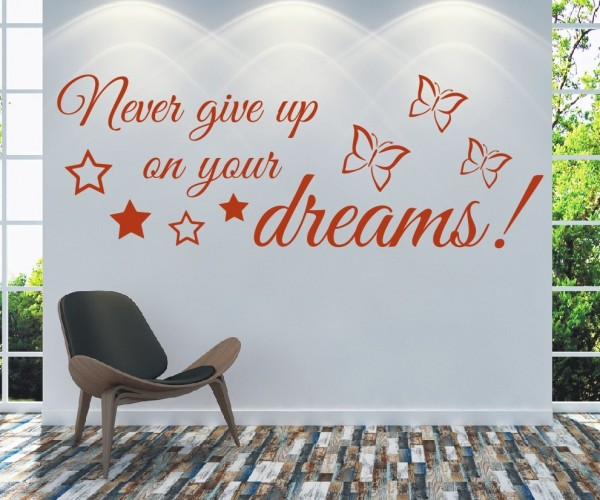 Wandtattoo - Never give up on your dreams!!! | 4