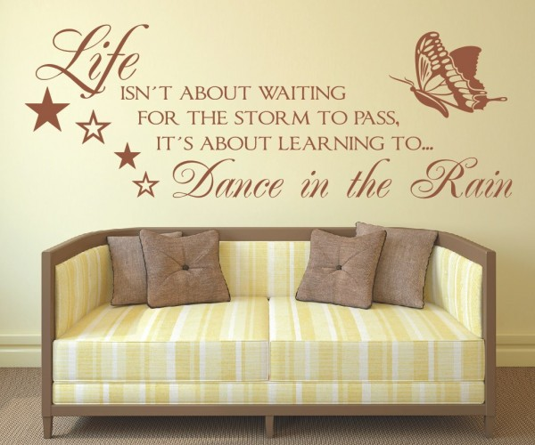 Wandtattoo - Life isn´t about waiting for the storm to pass, it´s about learning to Dance in the Rain.   4