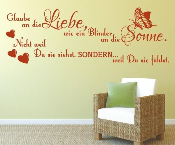 Wandtattoo - Glaube an die Liebe, wie ein Blinder an die Sonne. Nicht weil Du sie siehst, SONDERN... weil Du sie - Variante 5