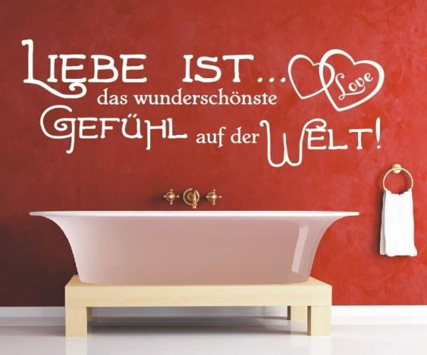 Wandtattoo - Liebe ist... das wunderschönste Gefühl auf der Welt! - Variante 5