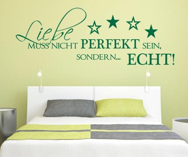 Wandtattoo - Liebe muss nicht perfekt sein, sondern... echt! - Variante 2