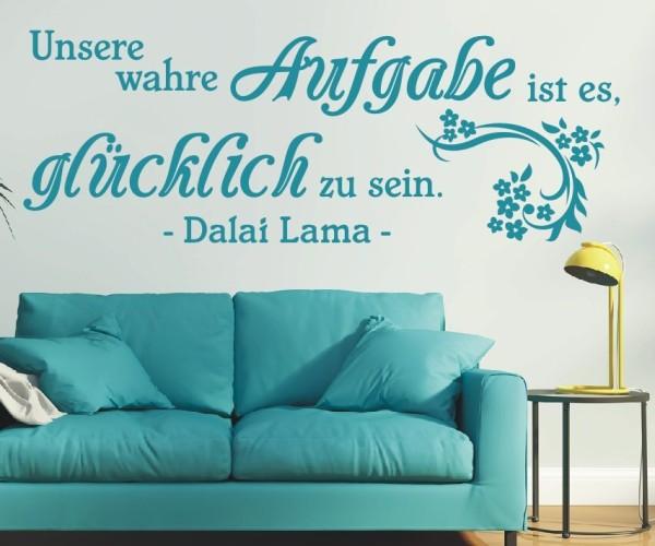Wandtattoo - Unsere wahre Aufgabe ist es, glücklich zu sein. - Dalai Lama - Variante 6