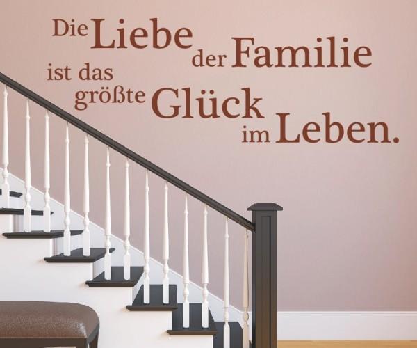 Wandtattoo - Die Liebe der Familie ist das größte Glück im Leben. - Variante 6
