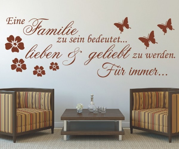 Wandtattoo - Eine Familie zu sein bedeutet... lieben & geliebt zu werden. Für immer! - Variante 1