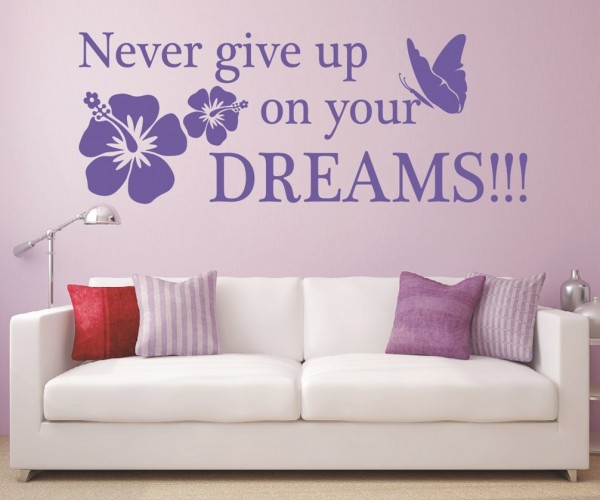 Wandtattoo - Never give up on your dreams!!! | 2