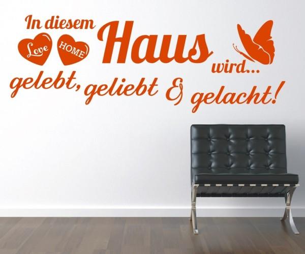 Wandtattoo - In diesem Haus wird... gelebt, geliebt, gelacht! | 5