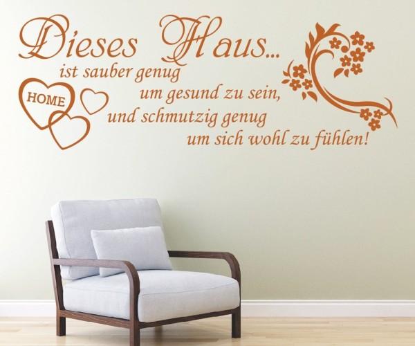 Wandtattoo - Dieses Haus... ist sauber genug, um gesund zu sein und schmutzig genug, um sich wohl zu fühlen! - Variante 5