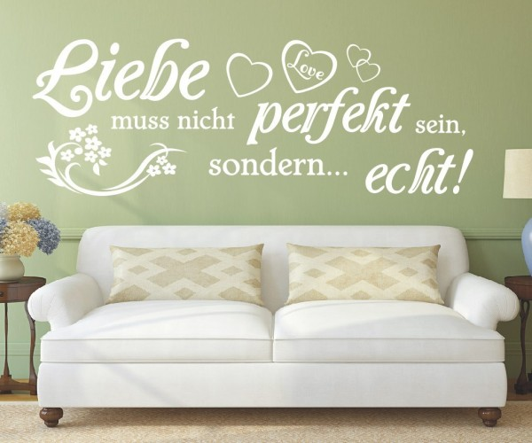 Wandtattoo - Liebe muss nicht perfekt sein, sondern... echt! | 4