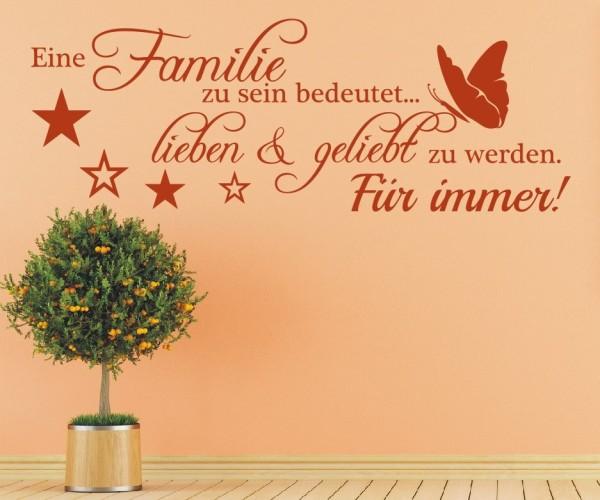 Wandtattoo - Eine Familie zu sein bedeutet... lieben & geliebt zu werden. Für immer! - Variante 3