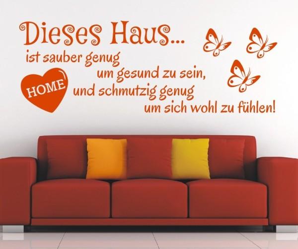 Wandtattoo - Dieses Haus... ist sauber genug, um gesund zu sein und schmutzig genug, um sich wohl zu fühlen! - Variante 4