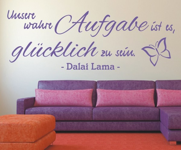 Wandtattoo - Unsere wahre Aufgabe ist es, glücklich zu sein. - Dalai Lama - - Variante 3