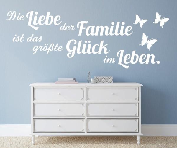 Wandtattoo - Die Liebe der Familie ist das größte Glück im Leben. - Variante 4